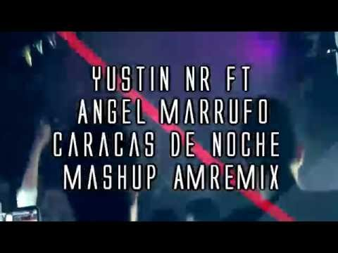 Caracas De Noche mashup Mix - Yustin NR feat R15 Angel Marrufo & Manray