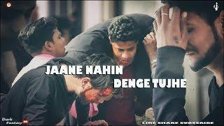 Gambar cover JAANE NAHIN DENGE TUJHE    यह वीडियो आपको रुला देगी    Friendship special   