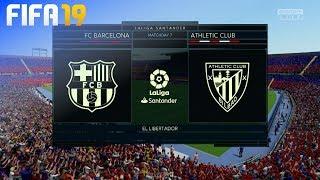 FIFA 19 - FC Barcelona vs. Athletic de Bilbao @ El Libertador