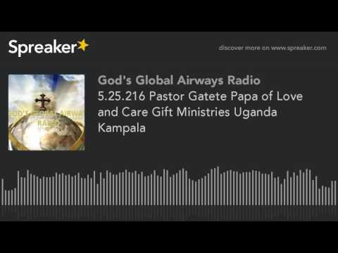 5.25.216 Pastor Gatete Papa of Love and Care Gift Ministries Uganda Kampala