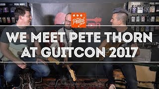 That Pedal Show – Pete Thorn At GuitCon 2017: We Talk Creativity And His Signature Suhr Guitar