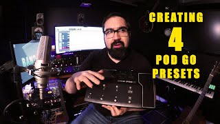 Creating 4 Presets for the Line 6 Pod Go