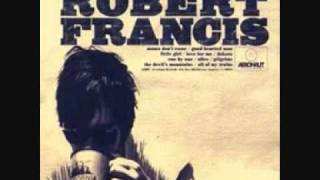 Watch Robert Francis Love For Me video