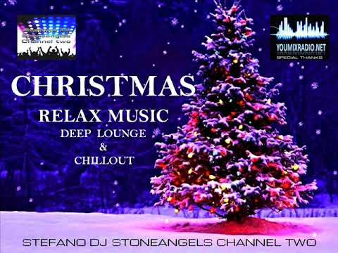 Christmas Relax Music Deep Lounge Chillout Deep Lounge Chillout Youtube