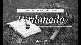 """Predicación - """"El Precio Que Hay Que Pagar Para Ser Perdonado"""""""