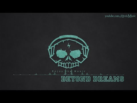 Beyond Dreams by Calm Shores - [Ambient Music]