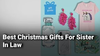 Best Christmas Gifts For Sister In Law
