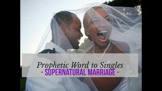 Vivien Rose: Prophetic Word to Singles - Supernatural Marriage!