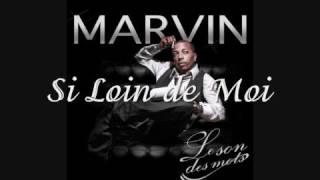 Marvin - Si loin de moi