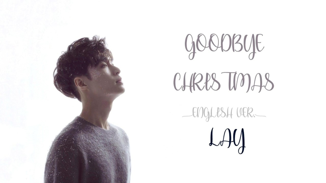 LAY (张艺兴) - Goodbye Christmas (English ver.) Lyrics