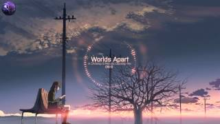 Worlds Apart - A 45 Minute Chillstep & Melodic Dubstep Mix [Free DL]