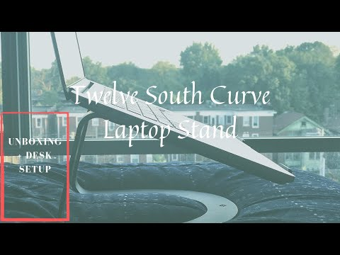 Twelve South Curve Laptop Stand Unboxing + Desk Setup