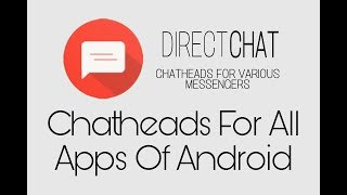 Directchat apk, Chatheads for all apps of android