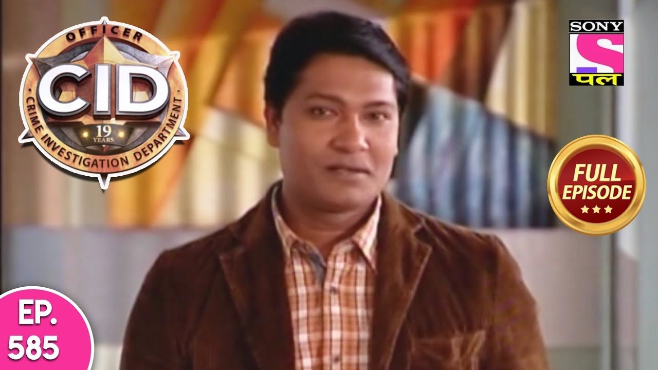 CID - Full Episode - 585 - 30th July, 2019