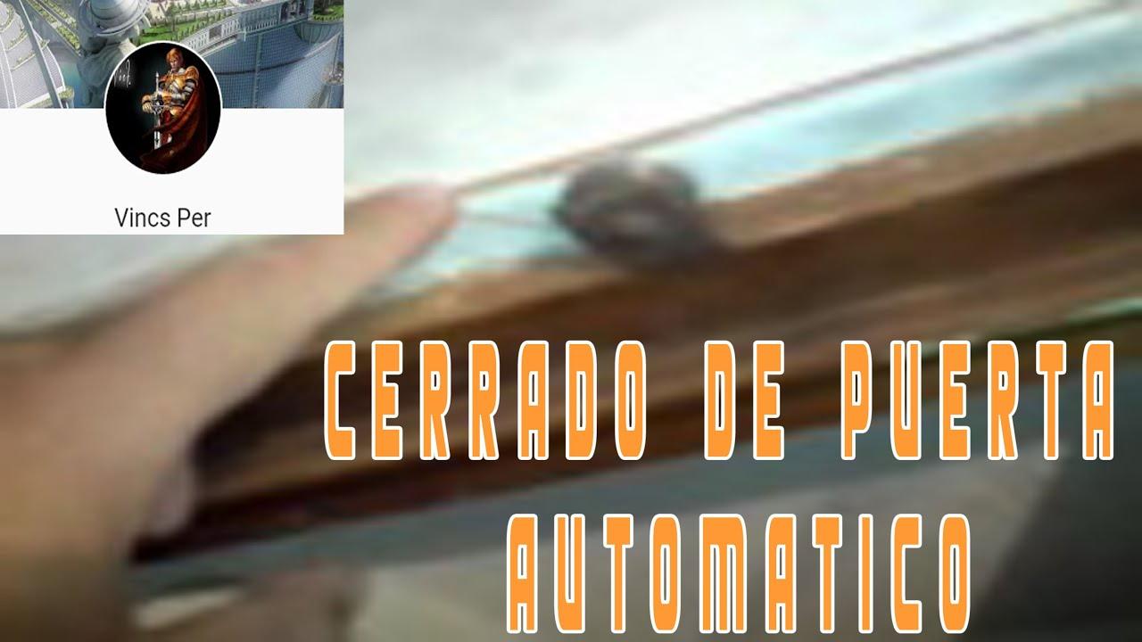 Cirre de puerta automatico casero mp4 youtube - Cierra puertas automatico ...