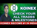 Koinex Exchange latest update | Koinex Become No.1 in India | Check your all Trades & Milestones