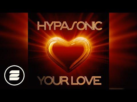Hypasonic - Your Love (Monday 2 Friday Radio Edit)