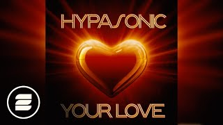 Hypasonic - Your Love (Monday 2 Friday Radio Edit)