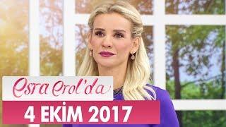 Esra Erol'da 4 Ekim 2017 Çarşamba - Tek Parça