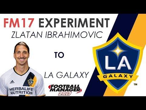 FM17 EXPERIMENT | ZLATAN IBRAHIMOVIC TO LA GALAXY | MLS | TRANSFER RUMOUR | FOOTBALL MANAGER 17