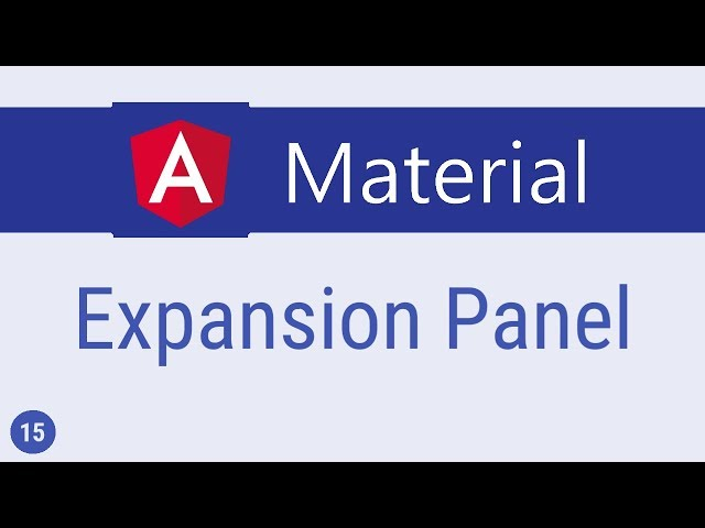 Angular Material Tutorial - 15 - Expansion Panel