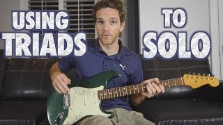 How to Use Triads in a Guitar Solo