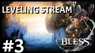 Bless Online: Leveling Review Stream #3 | Continuing The Journey Level 20 Upward | NA/Paladin