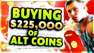BUYING $225K IN ALTCOINS | HOW I BUY MY ALTCOINS