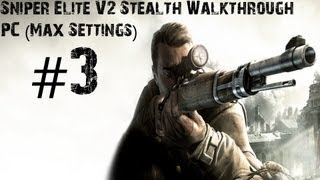 Sniper Elite V2 - Gameplay Walkthrough - PC (Max Settings) Part 3 - Stealth