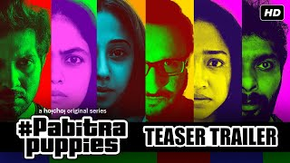 Pabitra Puppies (পবিত্র পাপিস) | Teaser Trailer |Vikram, Sohini, Saayoni, Ankita |Debaloy | hoichoi