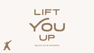 Baixar Ryan Stevenson - Lift You Up (Official Lyric Video)