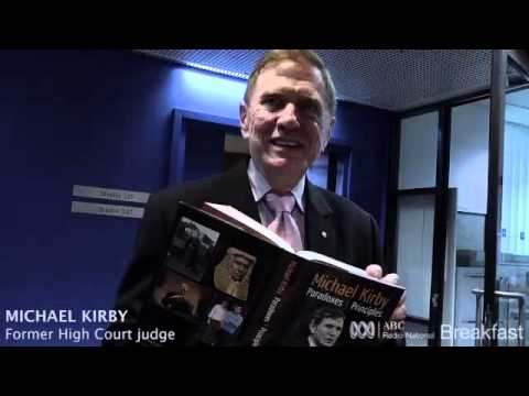 Michael Kirby: Paradoxes and Principles - ABC Radio National Breakfast