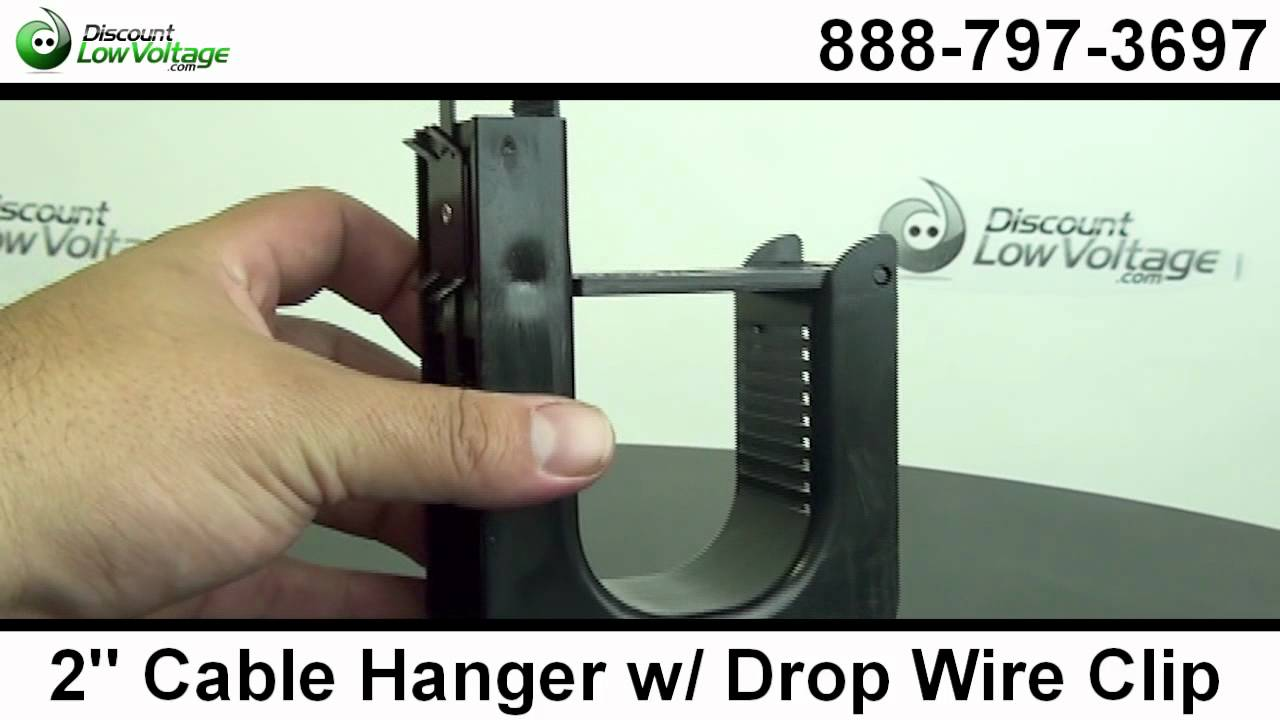 2 Inch Cable Hanger W Drop Wire Clip Youtube