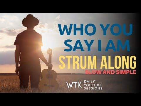 who-you-say-i-am-(hillsong)-easy-and-slow-guitar-strum-through-whole-song