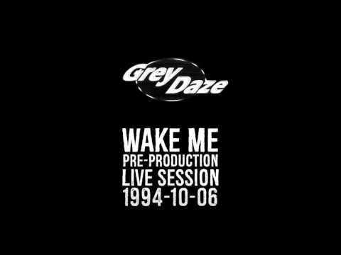 "Grey Daze - ""Wake Me"" Pre-Production Live Session 1994-10-06"