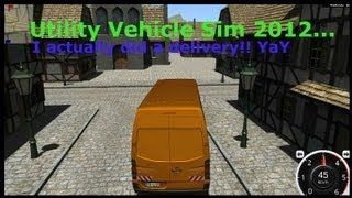 Utility Vehicle Sim 2012: I did a delivery!! YAY (1080p) w/ commentary