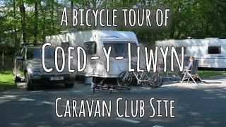 Bicycle tour of Coed-y-Llwyn Caravan Club Site