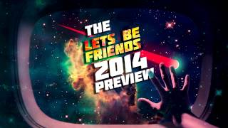 [MIX] Lets Be Friends - The 2014 Preview [MIX]