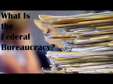 What Is The Federal Bureaucracy YouTube