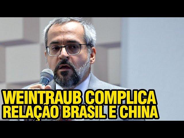 WEINTRAUB COMPLICA RELAÇÃO BRASIL E CHINA