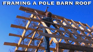 Old-fashioned Pole Barn, Pt 4 - Framing The Roof - The Farm Hand's Companion Show, Ep 9