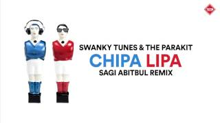 Swanky Tunes The Parakit Chipa Lipa Sagi Abitbul Remix