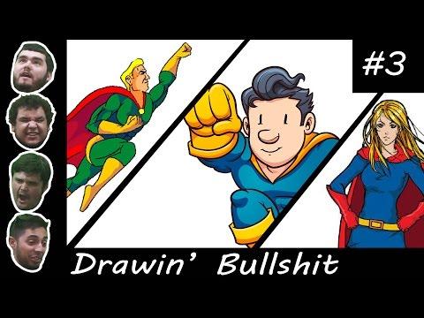 Drawin' Bullshit Episode 3 - Superpower Generator