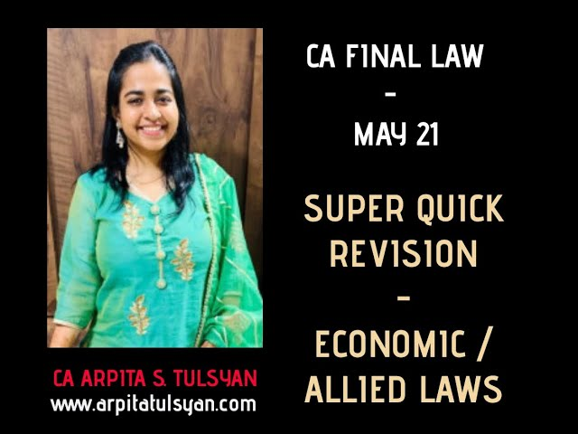 CA FINAL May 21 - Economic/Allied Laws - Super Quick Revision by CA Arpita Tulsyan