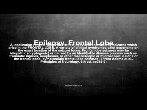 Medical vocabulary: What does Epilepsy, Frontal Lobe mean