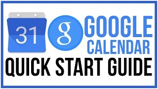 Google Calendar Tutorial 2017 - Quick Start Guide