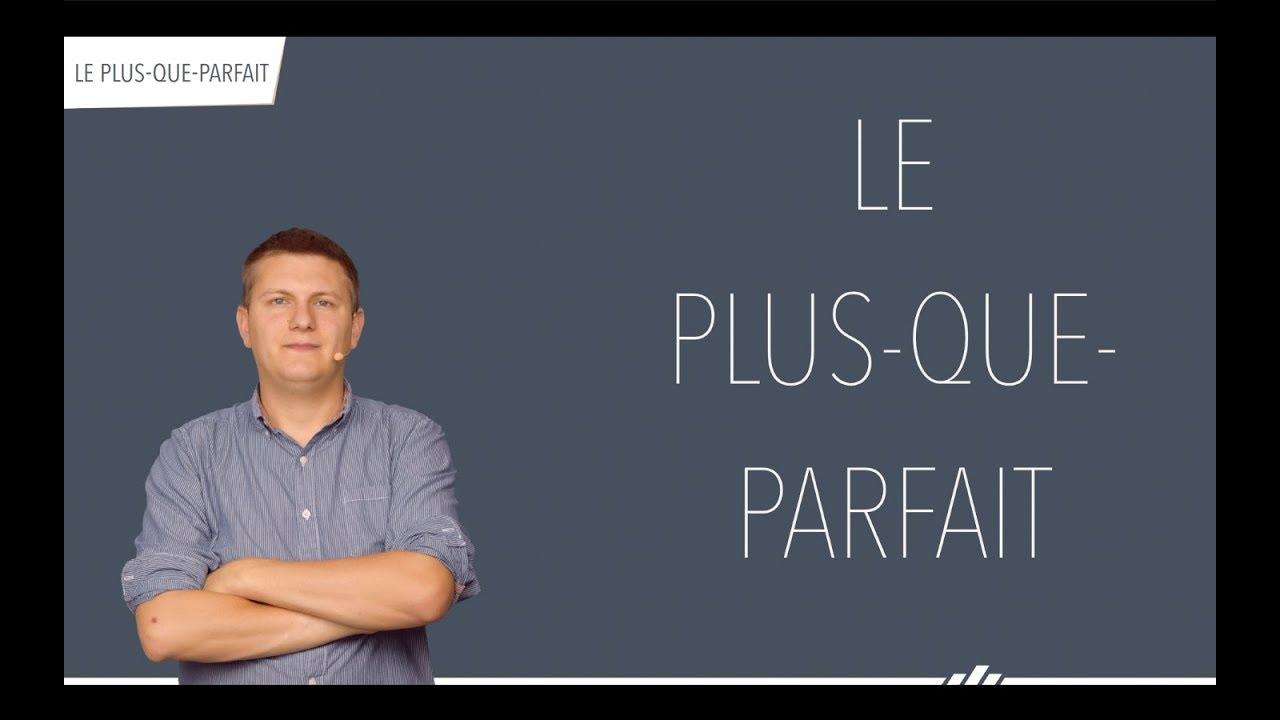 Le Plus Que Parfait Conjugaison Francaise Youtube