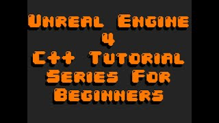 Beginner C++ with Unreal Engine 4 # 1 - Entry Point