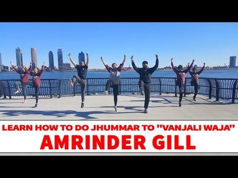 Amrinder Gill - Vanjhali Waja | Bhangra/Jhummar Dance Steps & Tutorials | Learn Bhangra