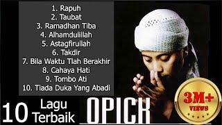 10 LAGU TERBAIK OPICK SEPANJANG MASA  - Cocok Menyambut Ramadhan 2019